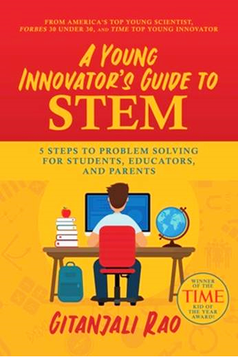 『A Young Innovator's Guide to STEM, 5 Steps to Problem Solving for Students, Educators, and Parents,